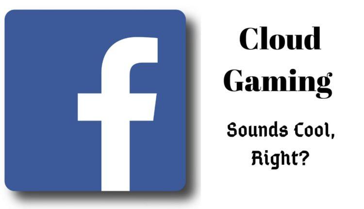 Facebook Cloud gaming