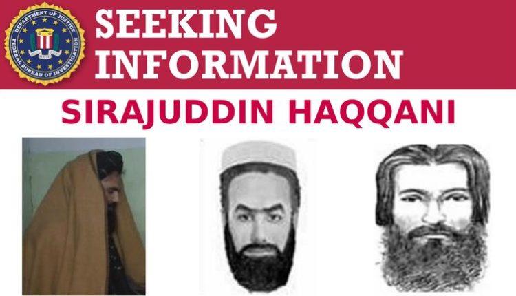 FBI Sirajuddin Haqqani Taliban Afghanistan Interior Minister